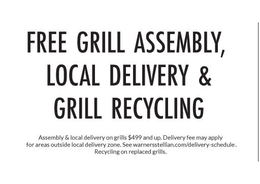 Free Grill Assembly, Local Delivery & Grill Recycling* at Warners' Stellian